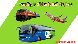 Traveling to Silchar by Rail ,Air ,Road
