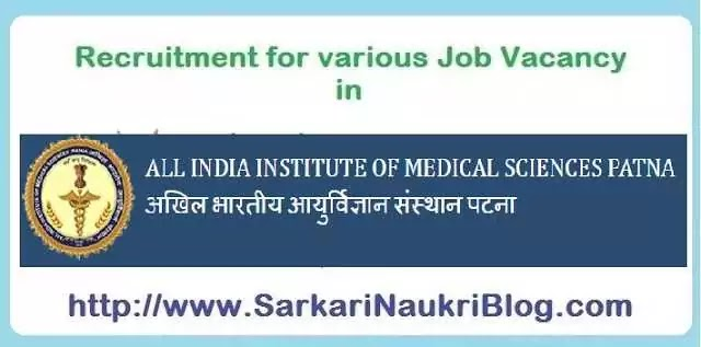 Sarkari Naukri Vacancy Recruitment in AIIMS Patna