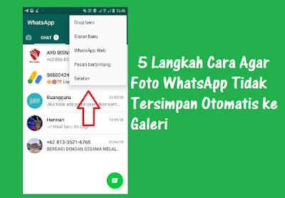 5 Langkah Cara Agar Foto Whatsapp Tidak Tersimpan Otomatis Ke Galeri Sepwal Net