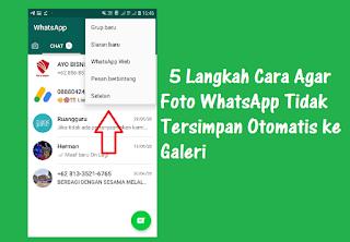 5 Langkah Cara Agar Foto WhatsApp Tidak Tersimpan Otomatis ke Galeri
