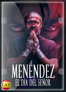 Menéndez: el Día del Señor (2020) WEB-DL 1080P LATINO