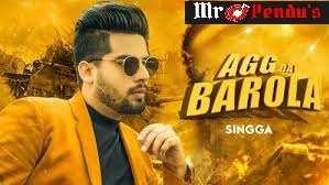 Agg Da Barola Singga New Song Latest Punjabi Song Download