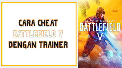 Tutorial ngecheat game Battlefield V PC terbaru 2020