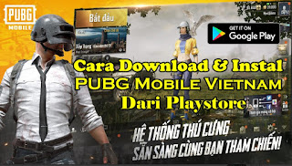 Cara Download Dan Instal PUBG Mobile Vietnam Dari Playstore