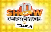 Promoção Aniversário 10 anos Construai Show de Prêmios