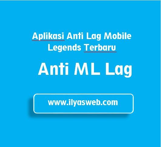 Pernahkah hp kamu mengalami lag saat bermain mobile legends atau ML Aplikasi Anti Lag Mobile Legends, Mainkan Game ML-mu Tanpa Nge-Lag Lagi