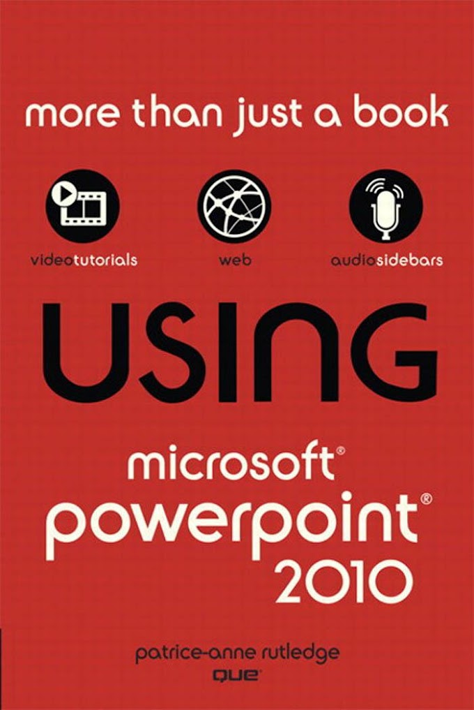 Using Microsoft® PowerPoint® 2010. QUE