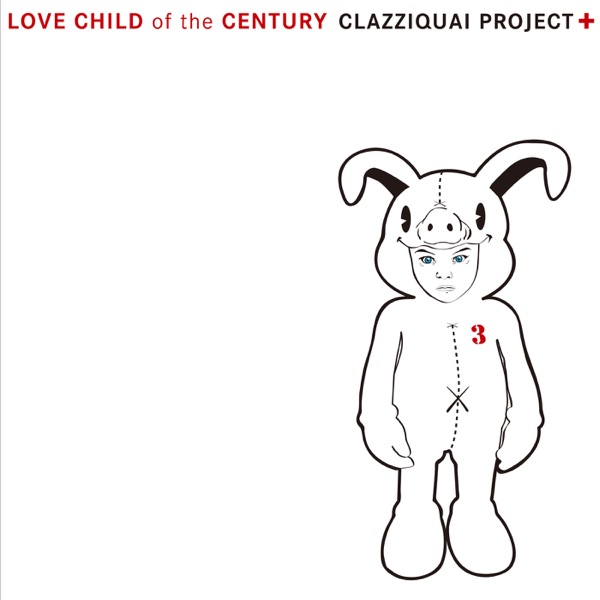 Clazziquai Project – LOVE CHILD of the CENTURY (FLAC + ITUNES PLUS AAC M4A)