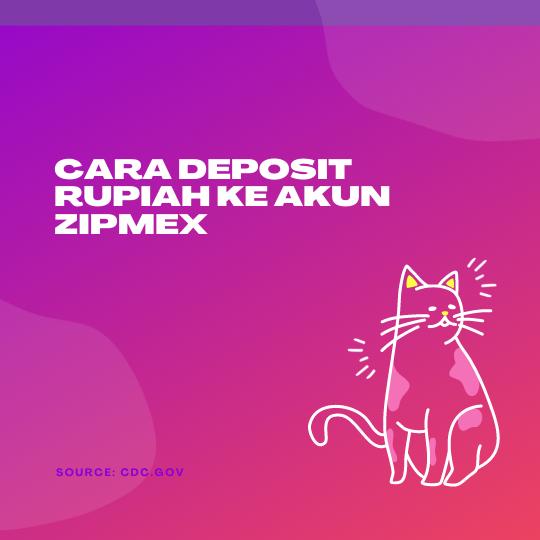 Cara Deposit Rupiah ke Akun Zipmex
