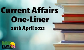 Current Affairs One-Liner: 28th April 2021