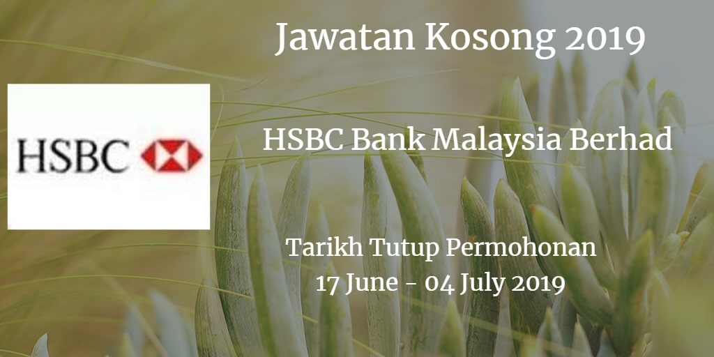 Jawatan Kosong HSBC Bank Malaysia Berhad 17 June - 04 July 2019