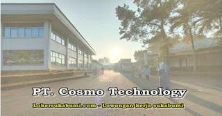 Lowongan Kerja PT Cosmo Technology Sukabumi