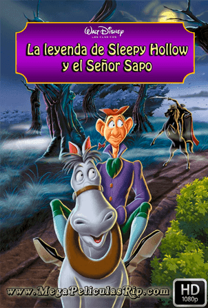 La Leyenda De Sleepy Hollow Y El Señor Sapo [1080p] [Latino-Ingles] [MEGA]