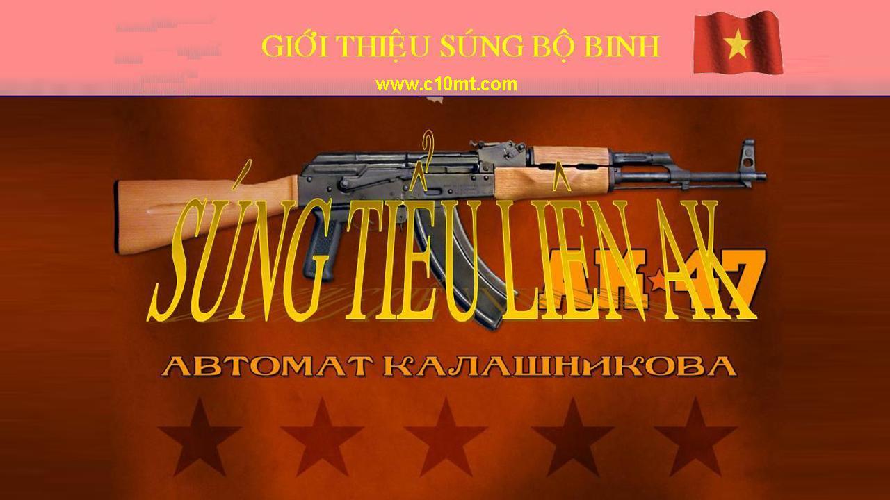 Giới thiệu về Súng Tiểu Liên AK47