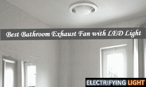 best bathroom exhaust fan with led
