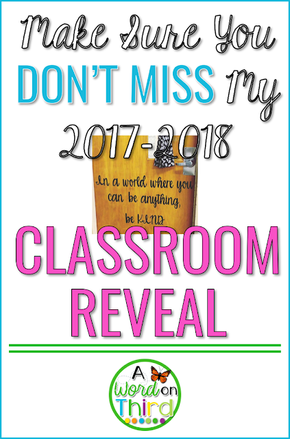 Make Sure You Don't Miss My 2017 Classroom Reveal