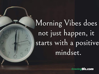 Morning Vibes does not just happen, it starts with a positive mindset.