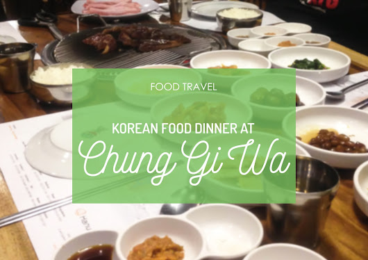 degortez: Food Travel // Chung Gi Wa