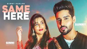 Same Here Lyrics by Sunny Kahlon is Latest Punjabi song