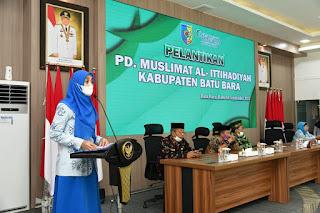 Ny. Maya Indriasari Zahir Dilantik Sebagai Ketua PD. Muslimat Al-Ittihadiyah Batu Bara