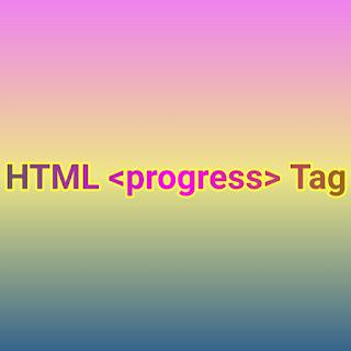 HTML <progress> Tag