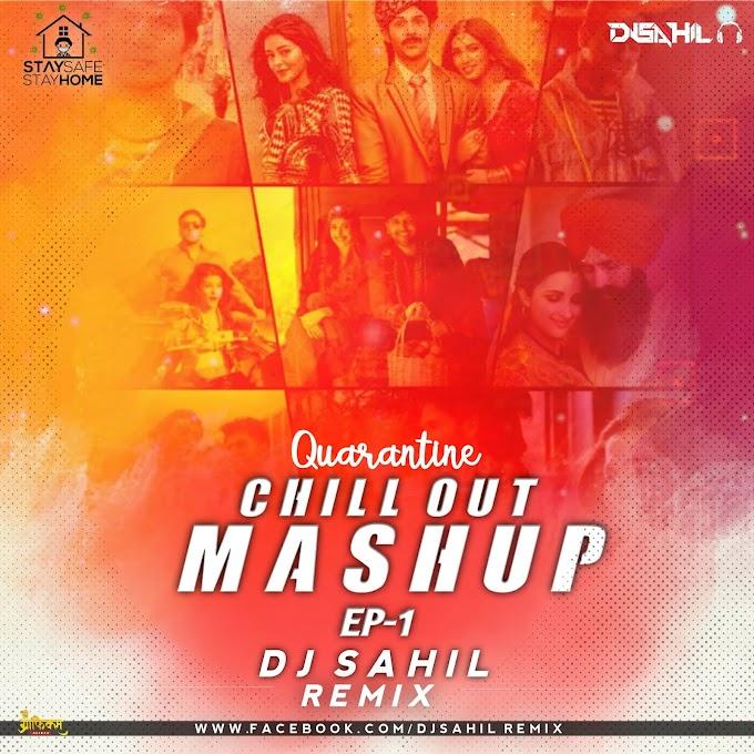 Quarantine Chillout Mashup Ep.1 Dj Sahil Remix