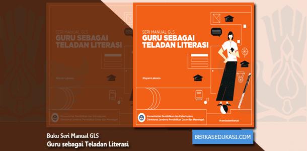 Buku Seri Manual GLS Guru sebagai Teladan Literasi
