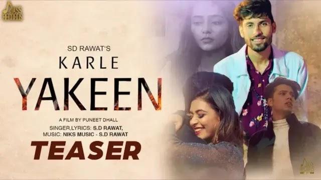Karle Yakeen lyrics SD Rawat