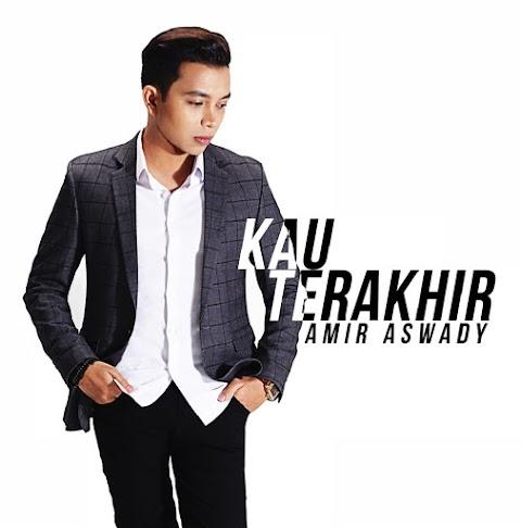 Amir Aswady - Kau Terakhir MP3