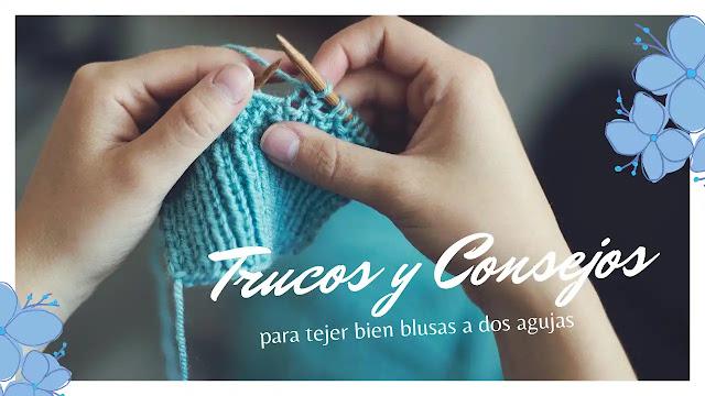 Trucos de Tejedora para Tejer Bien Blusas a Dos Agujas
