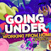 Download Going Under The Working From Home + Crack