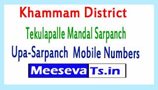 Tekulapalle Mandal Sarpanch Upa-Sarpanch Mobile Numbers Khammam District in Telangana State