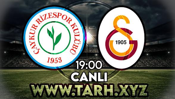 Rizespor - Galatasaray maçını canlı izle