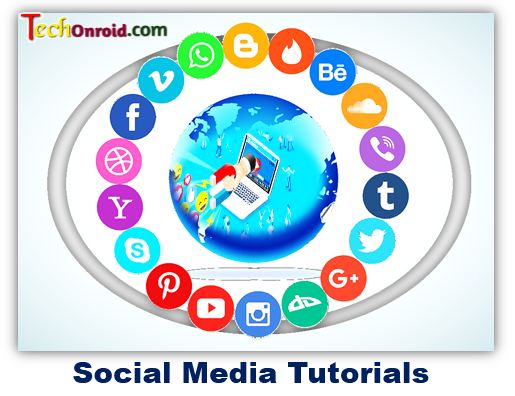 social media tutorials,what is social media. advantages and disadvantages of social media.Social Media Tutorials For Beginners, techonriod