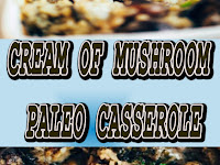 Cream Of Mushroom Paleo Casserole