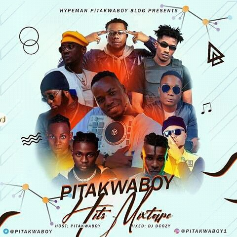 [DJ MIX] PITAKWA BOY HITS MIXTAPE - HOSTED BY PITAKWA BOY | MIXTED BY DJ DCOZY