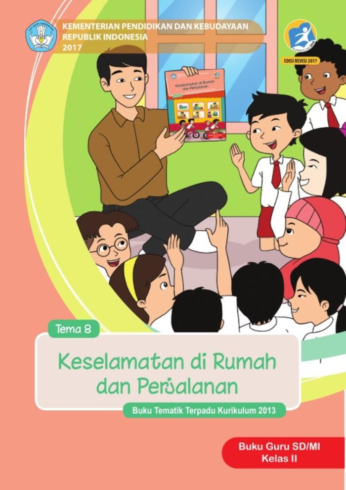 Buku Guru Tematik  SD Kelas II Tema 8 Keselamatan di Rumah dan Perjalanan