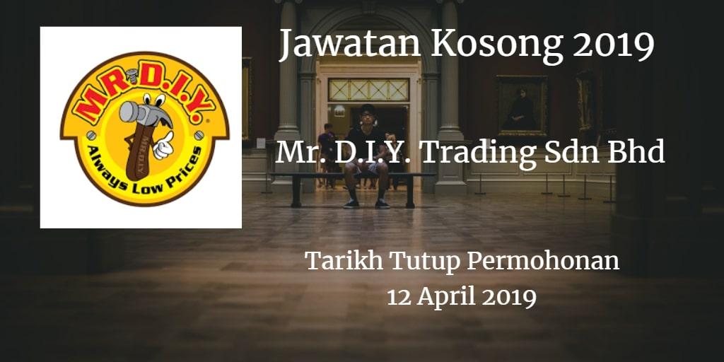 Jawatan Kosong Mr. D.I.Y. Trading Sdn Bhd 12 April 2019