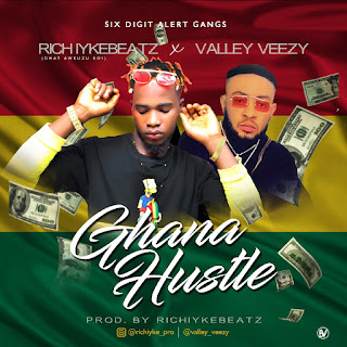 MUSIC: Rich Iykebeatz – GHANA HUSTLE Ft. Valley Veezy | @sofreshbeatz2