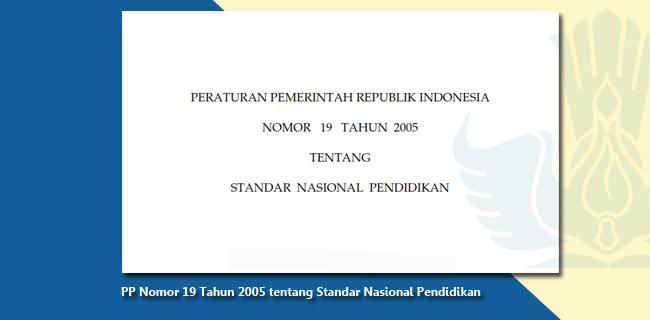 PP Nomor 19 Tahun 2005 tentang Standar Nasional Pendidikan