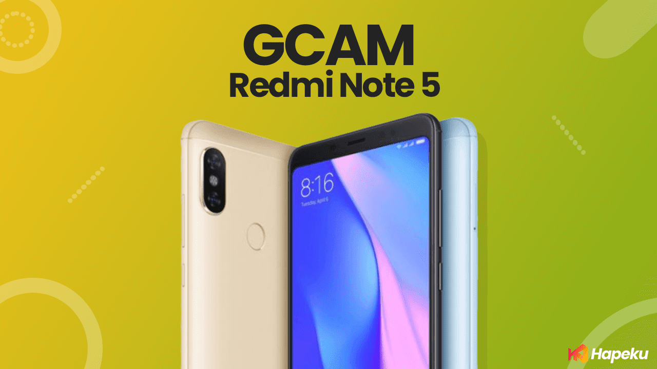 Kumpulan GCAM Xiaomi Redmi Note 5 [Whyred]