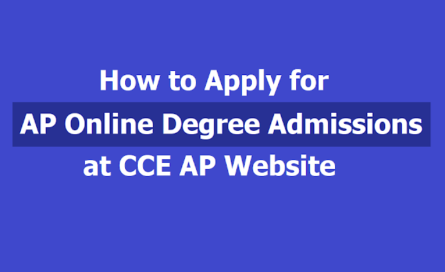 How to apply for AP Online Degree Admissions 2019 till May 31 at www.cceinfo.ap.gov.in