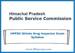 HPPSC Shimla Drug Inspector Exam Syllabus