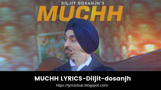MUCHH LYRICS-Diljit-dosanjh (Lyricishub)