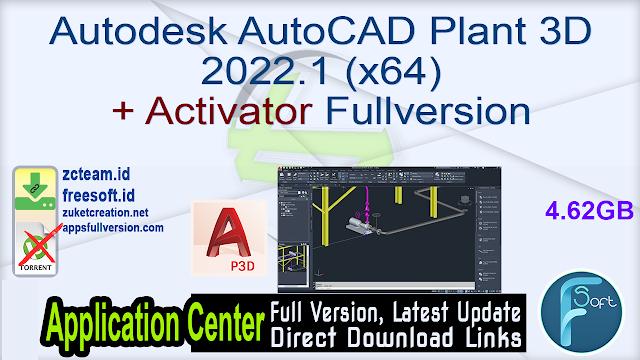 Autodesk AutoCAD Plant 3D 2022.1 (x64) + Activator Fullversion