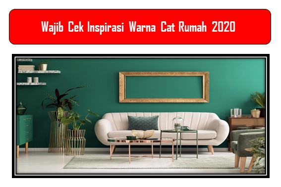 Wajib Cek Inspirasi Warna Cat Rumah 2020