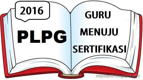 Tahapan Jadwal PLPG 2016 Rayon Universitas Negeri Surabaya (UNESA)