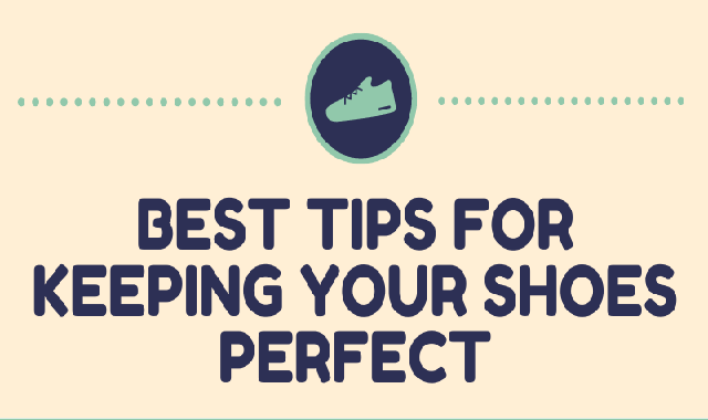 Best Tips For Keeping Your Shoes Perfect #infographic
