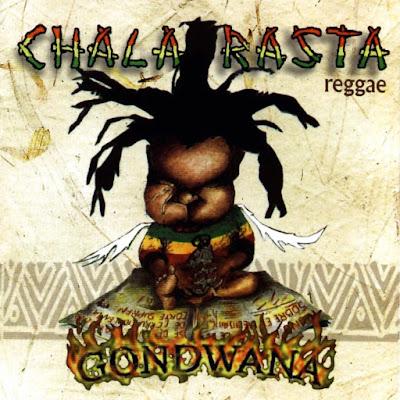 CHALA RASTA - Gondwnana (2000)