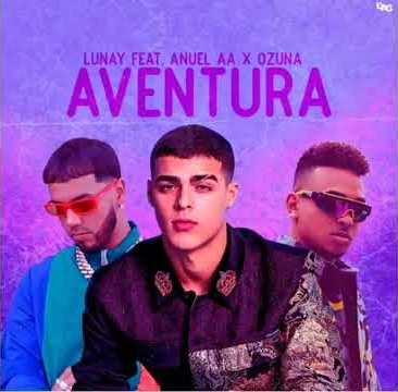 Aventura Lyrics - Lunay & Ozuna